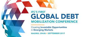 IFC'S FIRST GLOBAL DEBT MOBILIZATION CONFERENCE